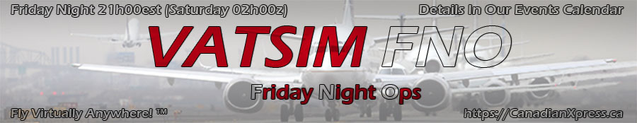 Canadian Xpress® VATSIM Friday Night Ops (FNO)